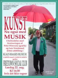 KUNST nu også med MUSIK: fernisering og udstilling af Peter Petersens & Lars Nordmand, i Klaus Haases museum på Langgaden